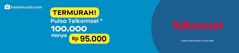 Termurah! Beli Pulsa Telkomsel 100.000 HANYA Rp 95.000