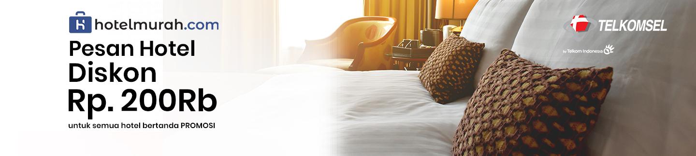 Diskon Hotel Rp200.000 untuk Hotel Bertanda Promosi di hotelmurah.com