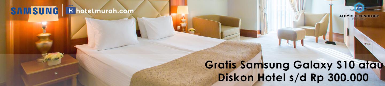 Gratis Samsung Galaxy S10 atau Diskon Hotel s/d Rp 300.000 dari hotelmurah.com