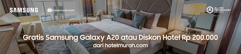 Gratis Samsung Galaxy A20 atau Diskon Hotel Rp 200.000 dari hotelmurah.com