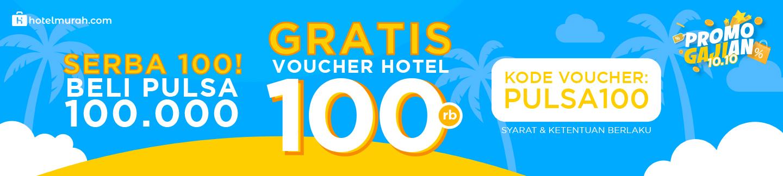 Promo Gajian 10.10 - Beli Pulsa 100rb GRATIS Voucher Hotel hingga 100rb